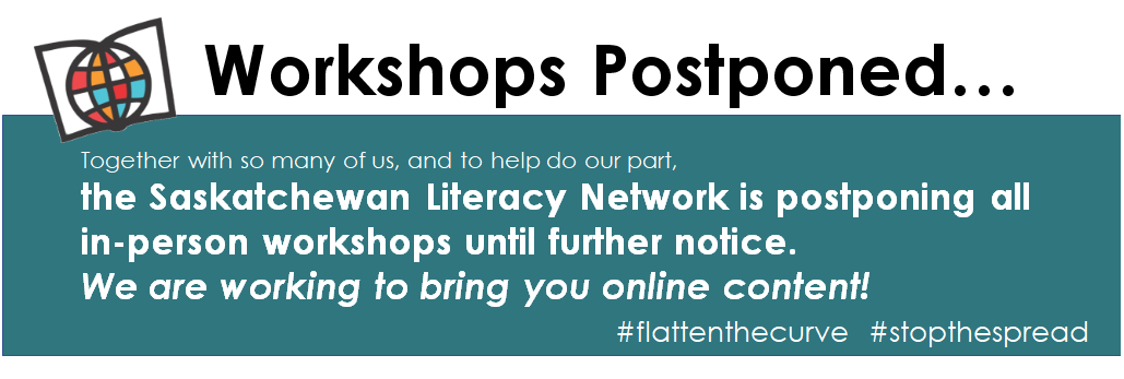 All Saskatchewan Literacy Network In-Person Workshops Are Postponed